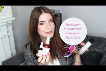 February Favourites | Beauty – Makeup & Skincare