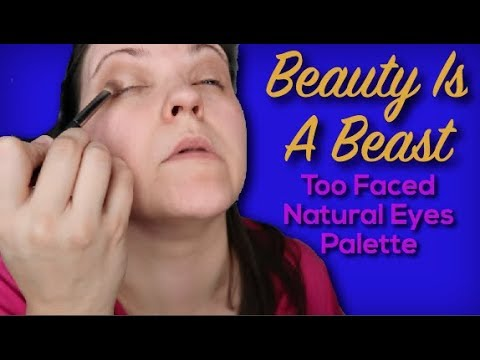 Too Faced Natural Eyes Palette Tutorial | Beauty Is A Beast | Dana Alyss