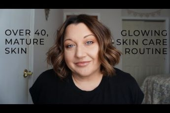 Glowing Skin in 2019 | Over 40 Look | Mature Make Up and Skin Care