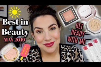 MAKEUP FAVORITES: May 2019… Real Life Summer Face