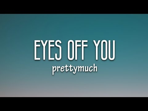 PRETTYMUCH – Eyes Off You (Lyrics)