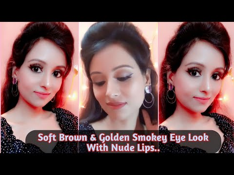 Soft Brown & Golden Smokey Eye Makeup Look With Nude Lips..| Night Time Party Makeup Look..