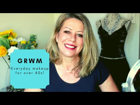 GRWM Everyday Make Up Over 40 (and Beyond)