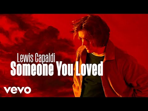 Lewis Capaldi – Someone You Loved (Video)