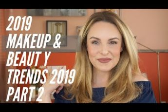 TOP 5 MAKEUP & BEAUTY TRENDS FOR 2019 THAT YOU NEED TO KNOW ABOUT || Part 2