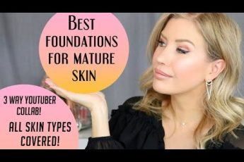 The BEST Foundation For Mature Skin 2019 | The Ultimate Over 40 Guide