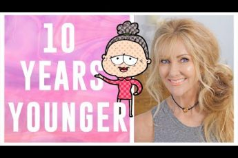 How To Look 10 Years Younger Over 50!