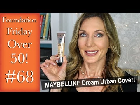 Foundation Friday Over 50 | Maybelline Dream Urban Cover!