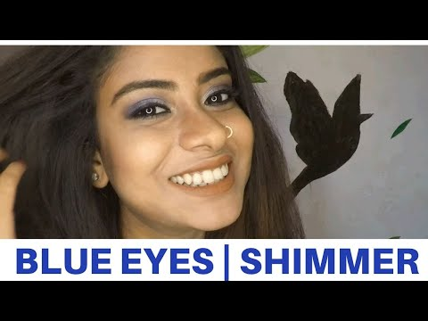 BLUE EYES MAKEUP LOOK | SHIMMER EYE SHADOW | TANIYA GHOSH | 2019 #EYESHADOW