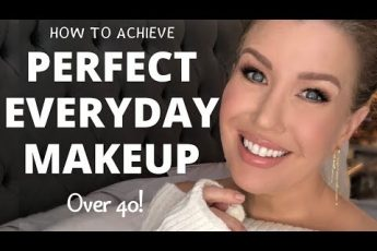 10 TIPS FOR MASTERING YOUR PERFECT EVERYDAY MAKEUP LOOK | OVER 40